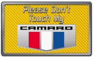 American Car Craft 2010-2015 Camaro Please Don't Touch My Dash Plaque 171005-YLW